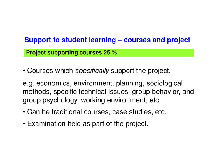 Support to student learning – courses and project