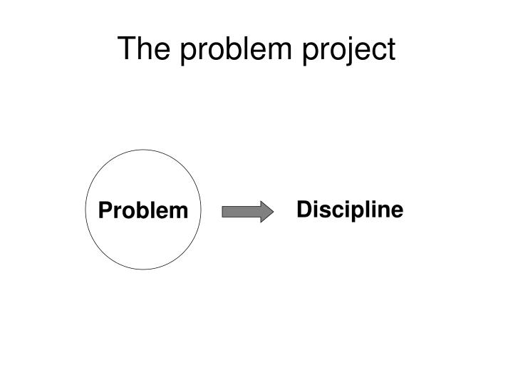 The problem project
