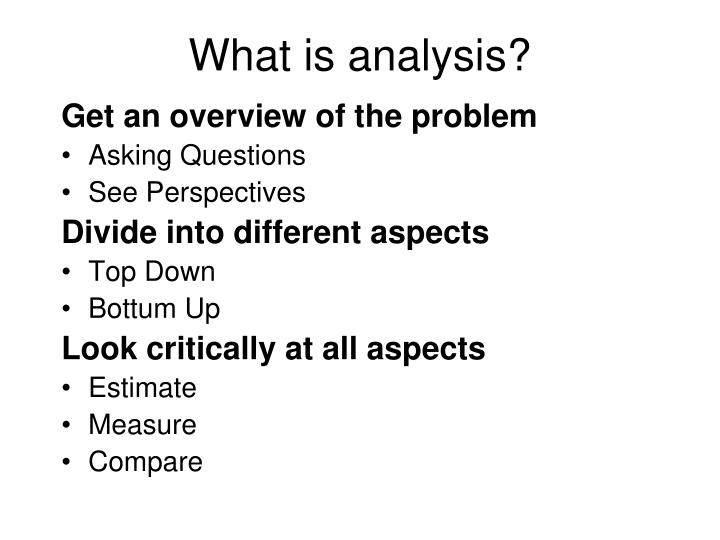 What is analysis?
