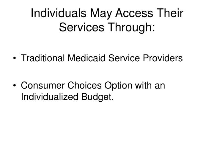 Individuals May Access Their Services Through: