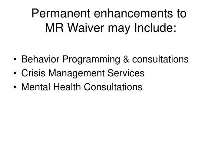 Permanent enhancements to