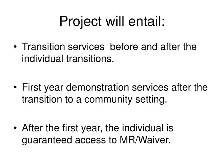 Project will entail: