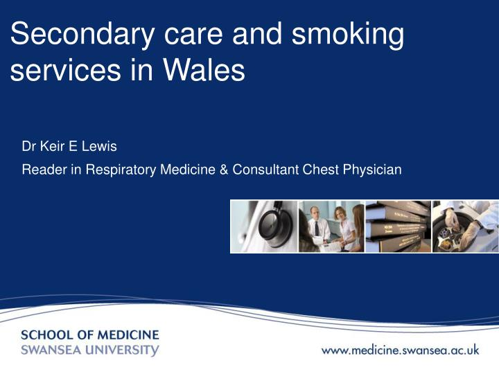 Secondary care and smoking services in wales