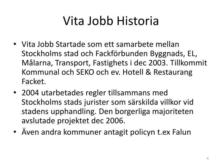 Vita Jobb Historia