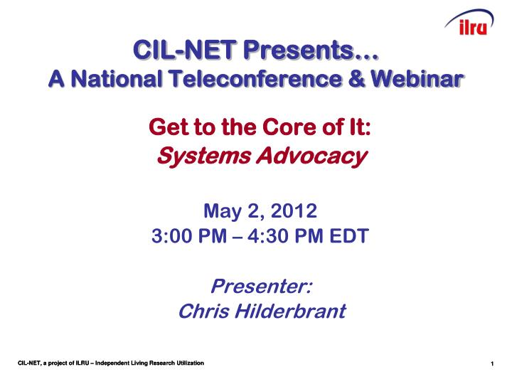Cil net presents a national teleconference webinar1