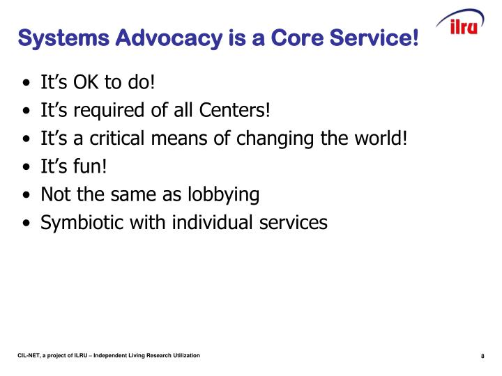 Systems Advocacy is a Core Service!