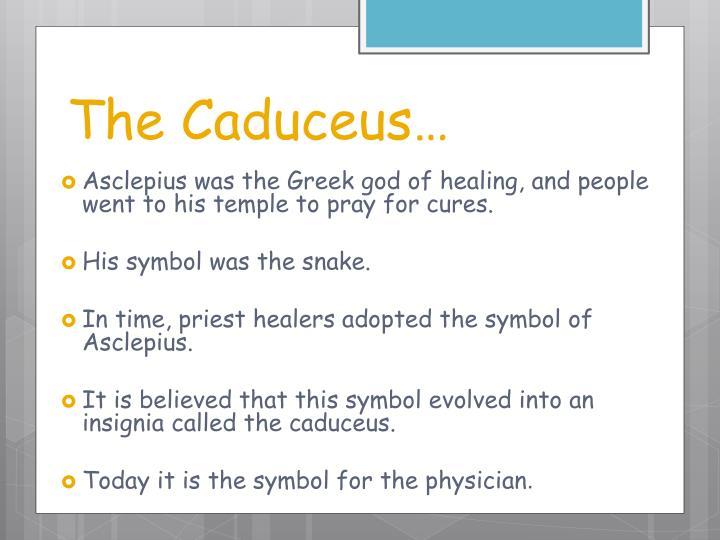 The Caduceus…