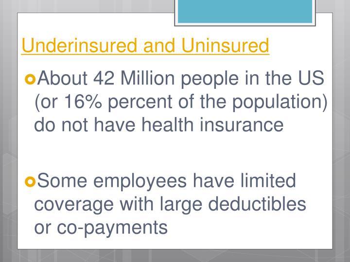 Underinsured and Uninsured