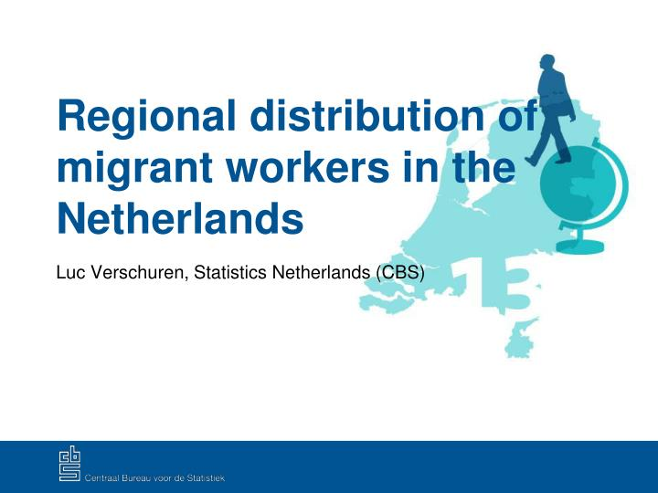 regional distribution of migrant workers in the netherlands