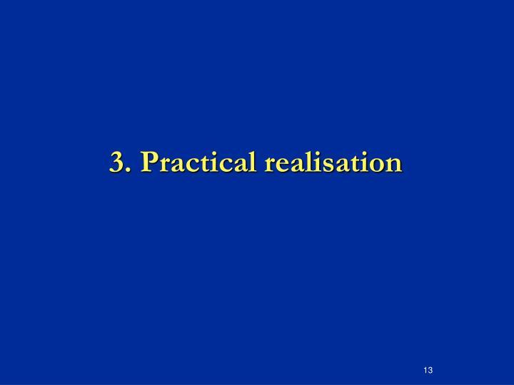3. Practical realisation