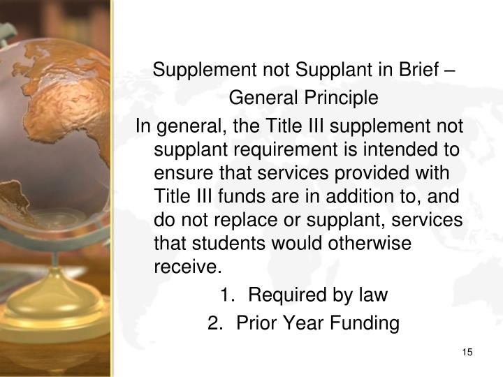 Supplement not Supplant in Brief –