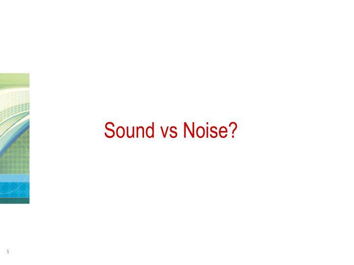 Sound vs Noise?