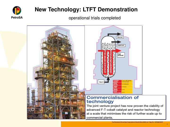 New Technology: LTFT Demonstration