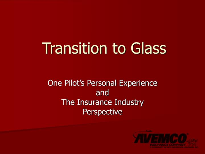 Transition to Glass