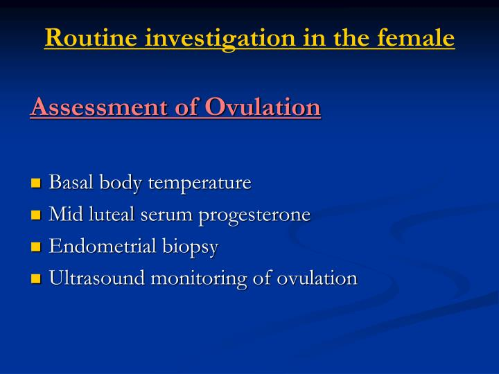 Routine investigation in the female