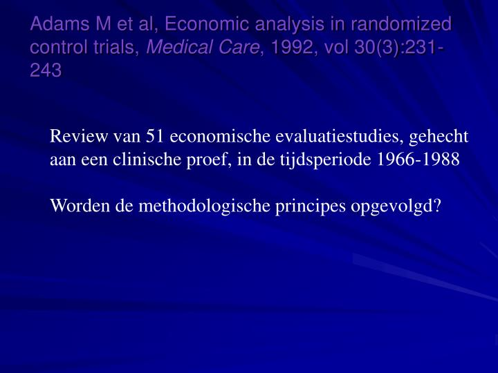 Adams M et al, Economic analysis in randomized control trials,