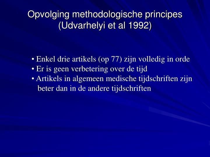 Opvolging methodologische principes (Udvarhelyi et al 1992)