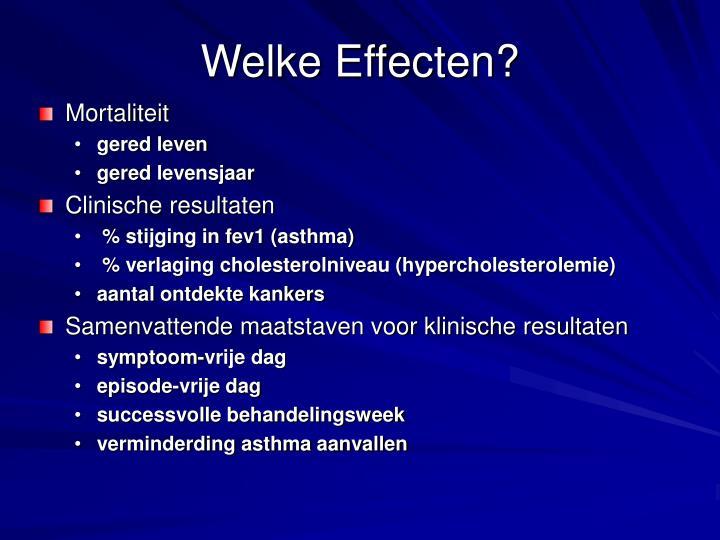 Welke Effecten?