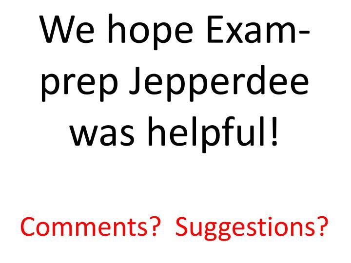 We hope Exam-prep Jepperdee was helpful!