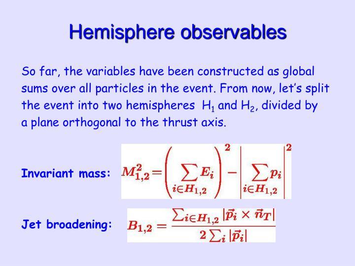 Hemisphere observables