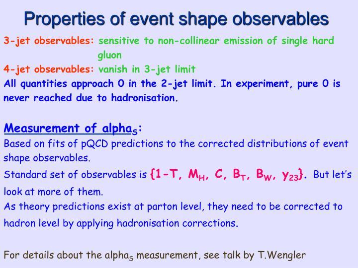 Properties of event shape observables