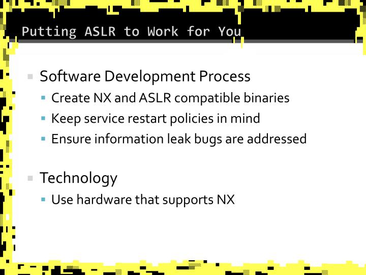 Putting ASLR to Work for You