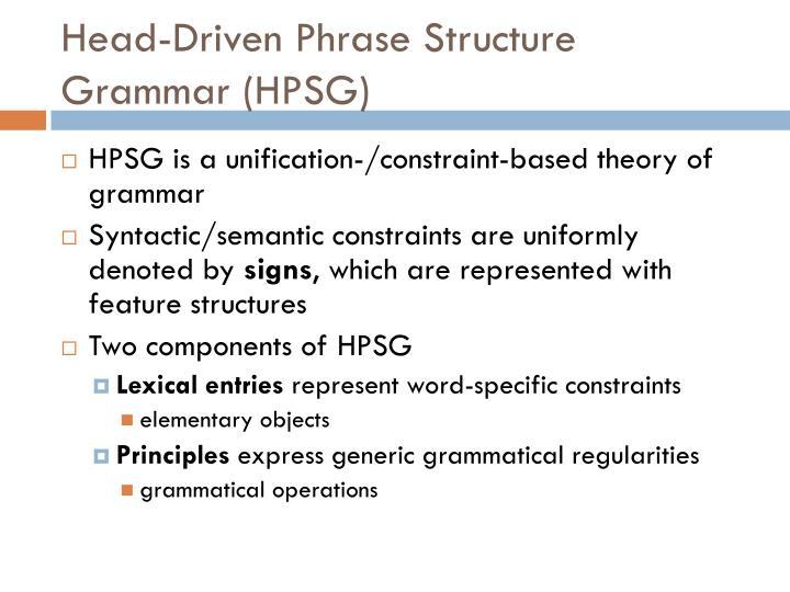 Head-Driven Phrase Structure Grammar (HPSG)