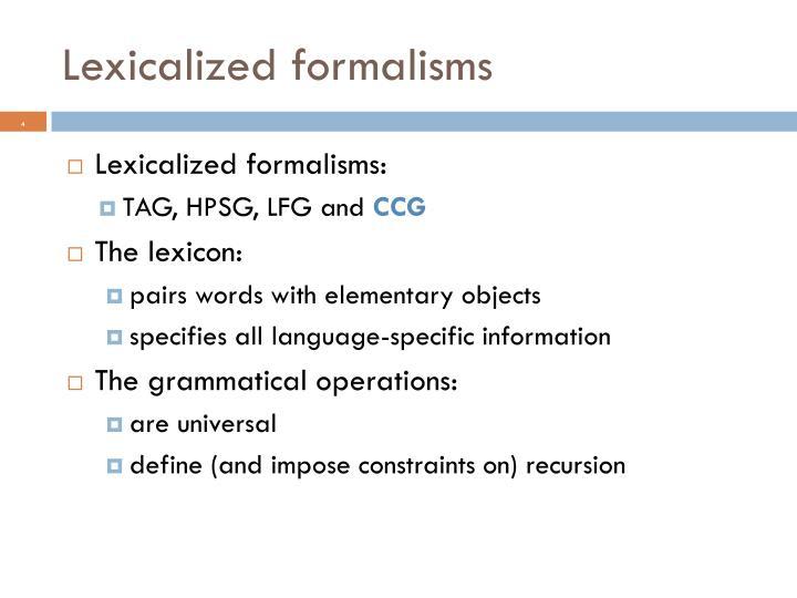 Lexicalized formalisms
