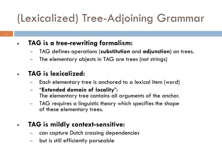 (Lexicalized) Tree-Adjoining Grammar
