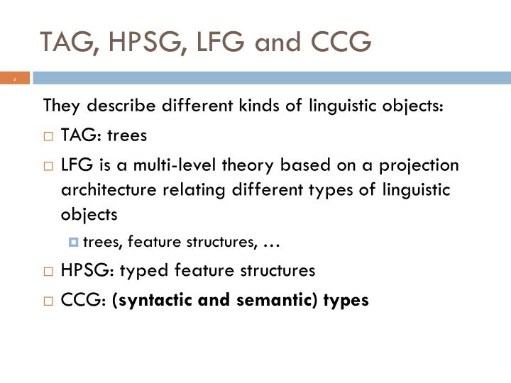 TAG, HPSG, LFG and CCG