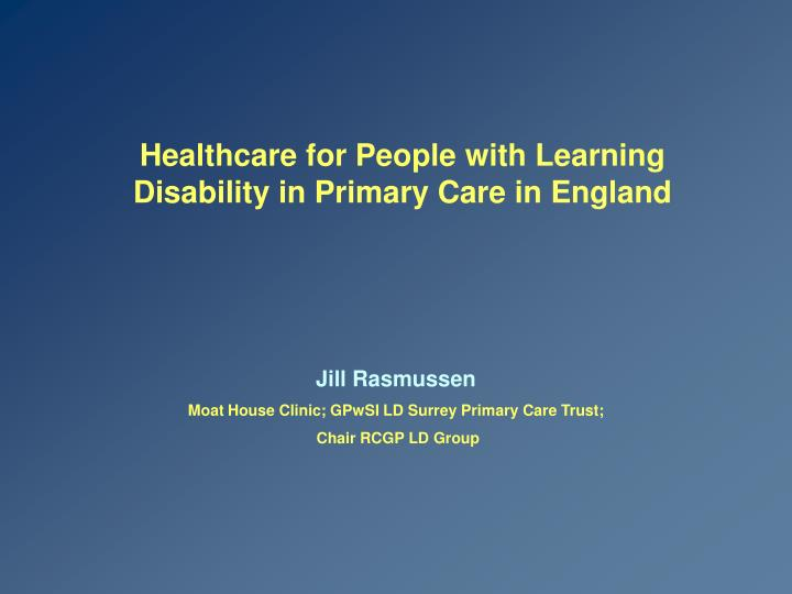 Healthcare for people with learning disability in primary care in england