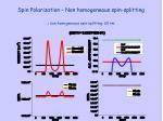 spin polarization non homogeneous spin splitting1