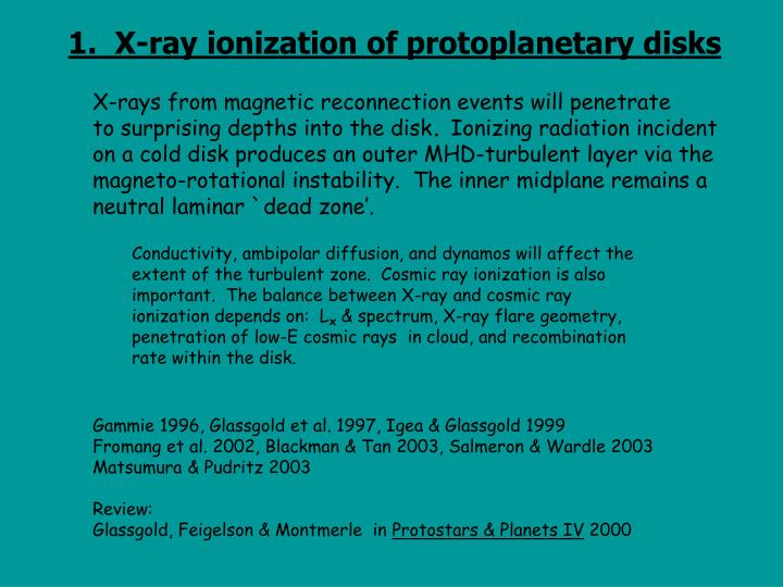 1.  X-ray ionization of protoplanetary disks