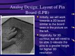 analog design layout of pin board lpb