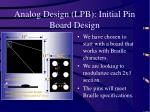 analog design lpb initial pin board design
