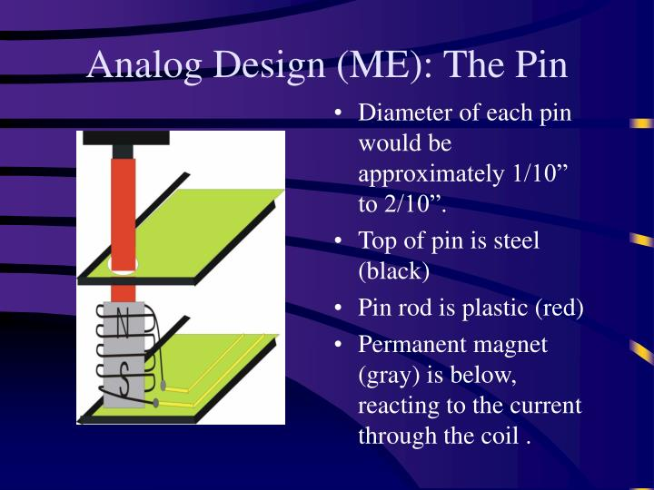Analog Design (ME): The Pin