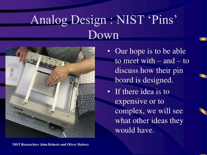 Analog Design : NIST 'Pins' Down