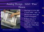 analog design nist pins down