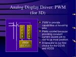 analog display driver pwm for 3d