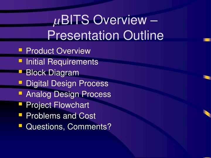 Bits overview presentation outline