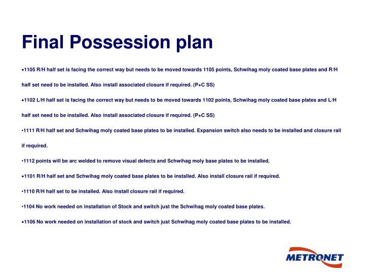 Final Possession plan