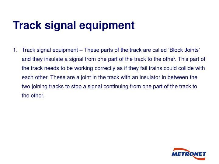 Track signal equipment