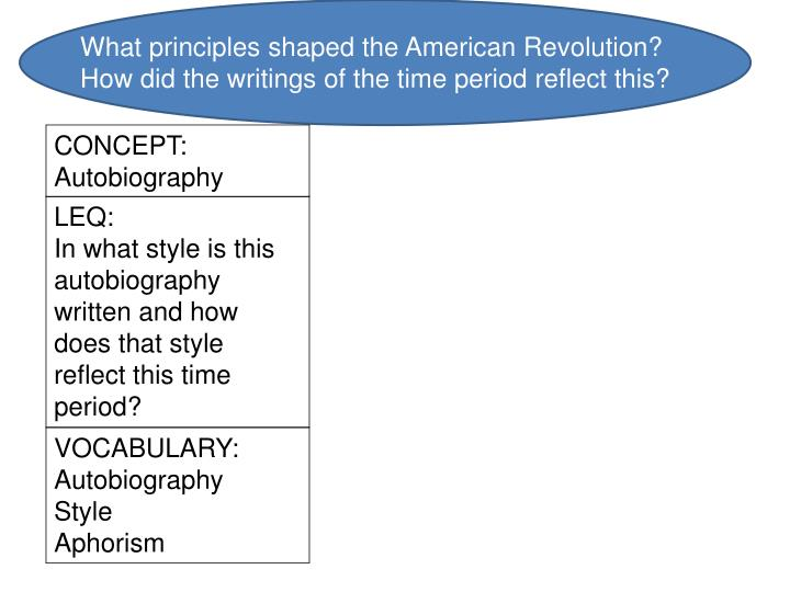 What principles shaped the American Revolution?