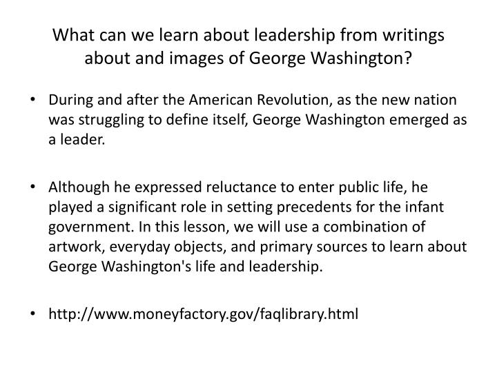 What can we learn about leadership from writings about and images of George Washington?