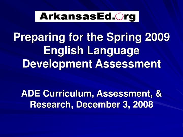 Preparing for the Spring 2009 English Language Development Assessment