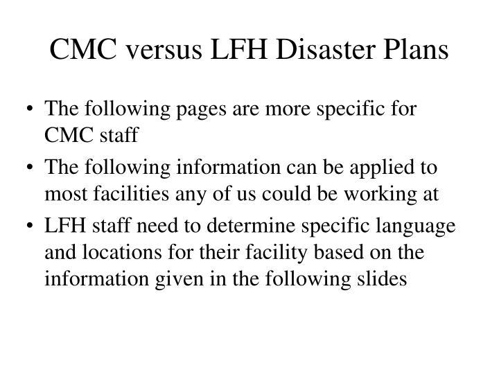 CMC versus LFH Disaster Plans