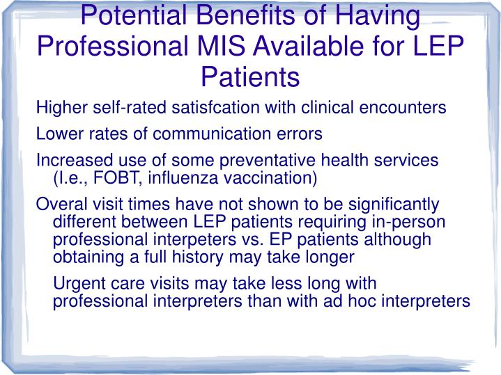 Potential Benefits of Having Professional MIS Available for LEP Patients
