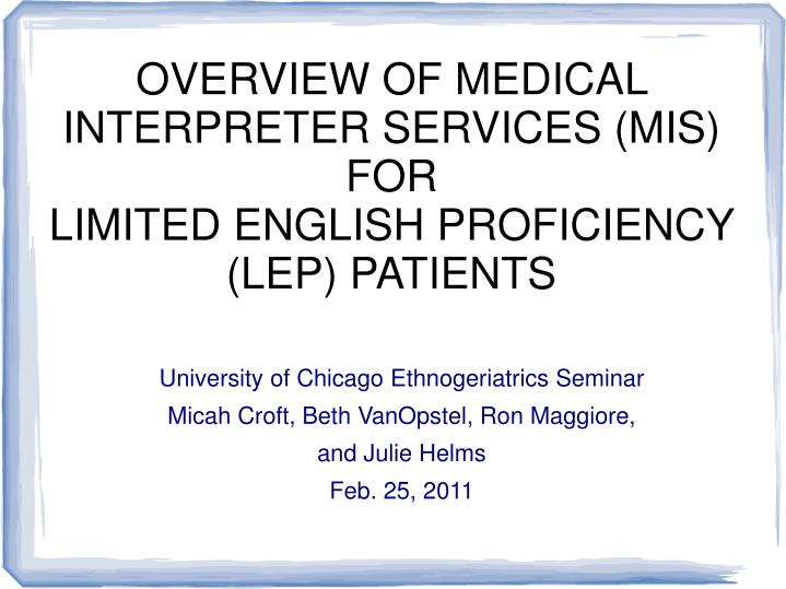 OVERVIEW OF MEDICAL INTERPRETER SERVICES (MIS) FOR