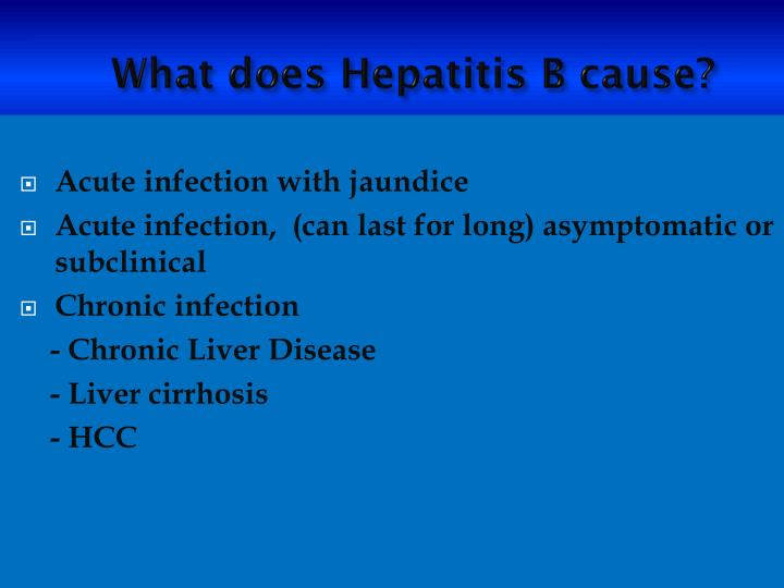 What does Hepatitis B cause?
