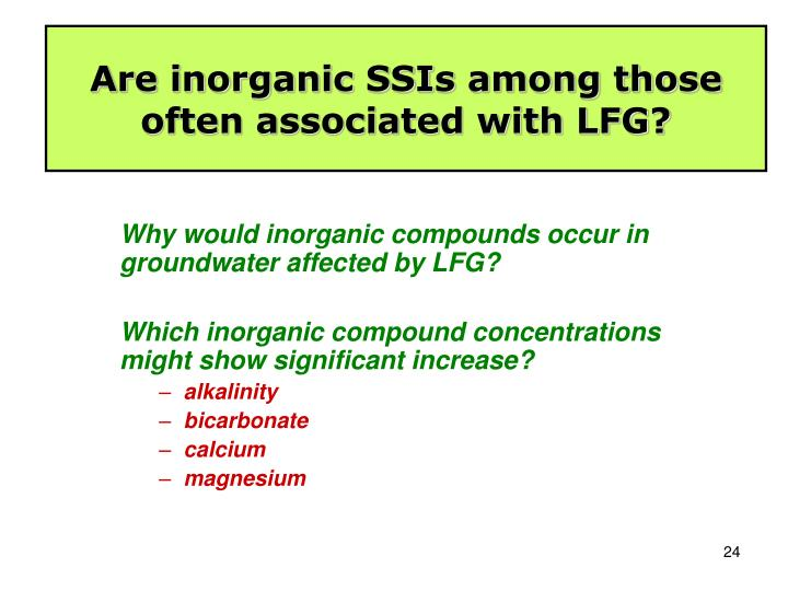 Are inorganic SSIs among those often associated with LFG?